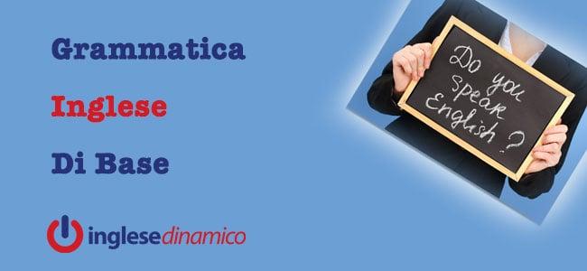 Grammatica Inglese Di Base: La Guida