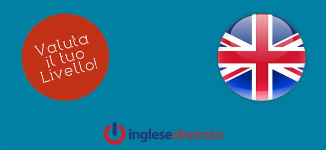 Autovalutazione Inglese: Facciamola!
