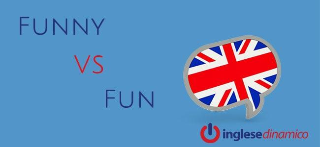 Differenza tra Fun e Funny: Scopriamola