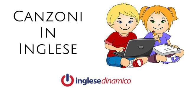 Canzoni In Inglese Per Bambini: Le Migliori
