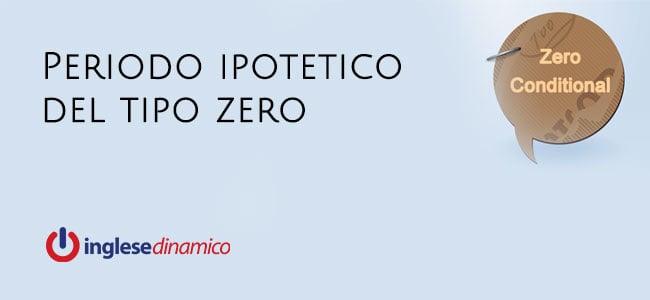 Periodo Ipotetico Del Tipo Zero: Zero Conditional