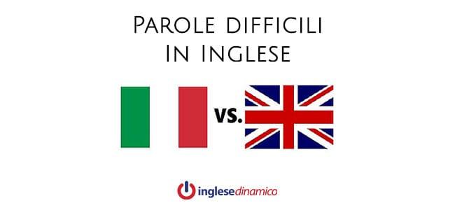 Parole Difficili In Inglese: Vediamone Qualcuna