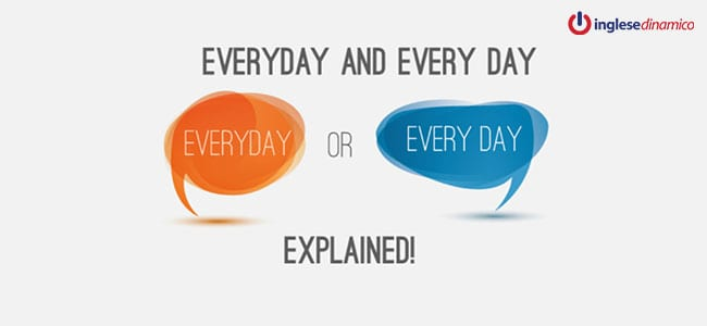 Differenza tra every day e everyday