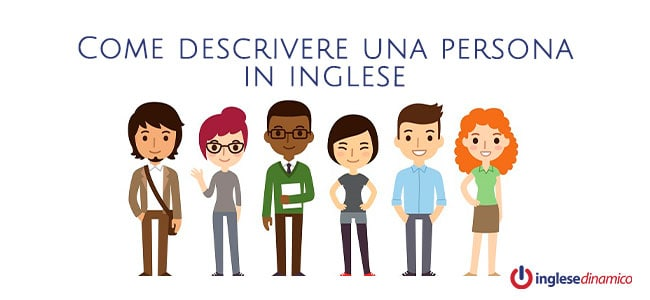 Come descrivere una persona in inglese
