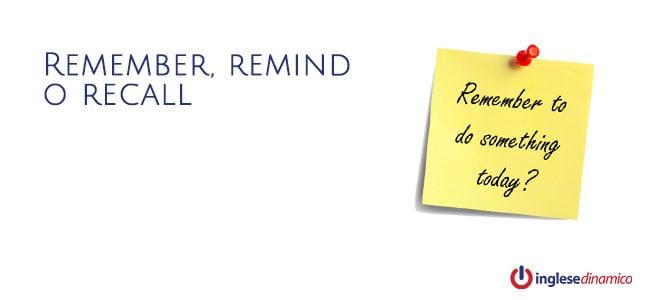 Remember, remind e recall: Vediamoli