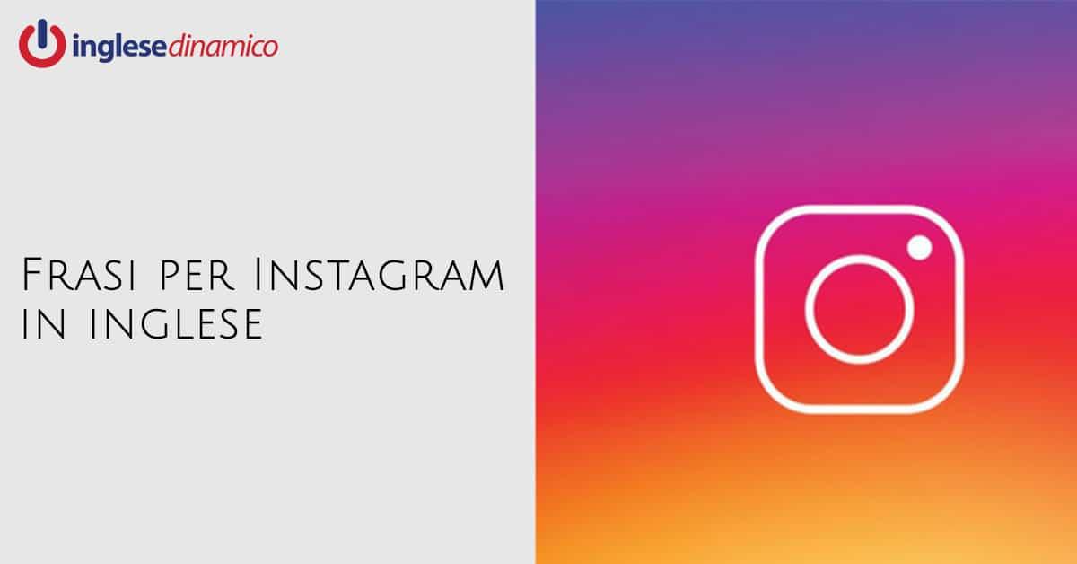 Frasi Per Instagram In Inglese Inglese Dinamico