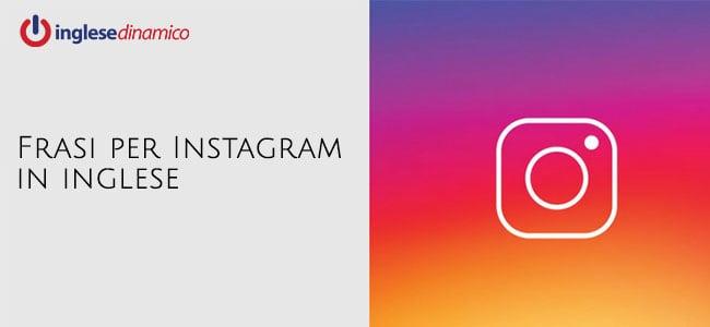 Frasi per Instagram in inglese