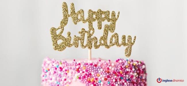 Buon compleanno in inglese (per ogni occasione)